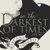 darkestoftimes